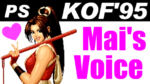 不知火舞(SHIRANUI Mai) Voice - THE KING OF FIGHTERS '95(PS) [GV-VCBOX,GV-SDREC]